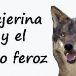 La ministra Tejerina y el lobo feroz